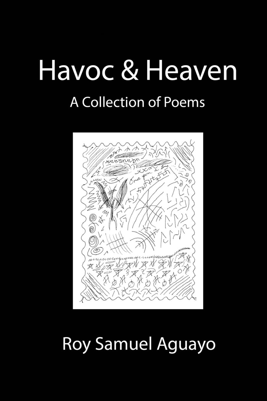 Roy Aguayo Havoc . Heaven A Collection of Poems the book of heaven