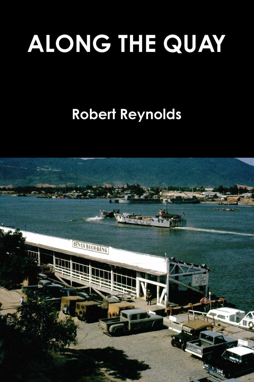 Robert Reynolds ALONG THE QUAY
