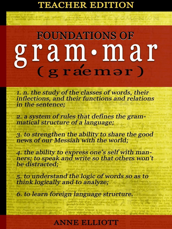 лучшая цена Anne Elliott Foundations of Grammar. Teacher.s Guide