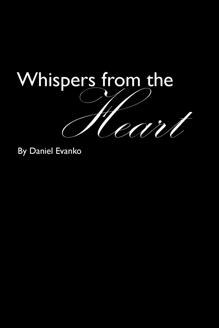 Daniel Evanko Whispers from the Heart ruth scofield whispers of the heart