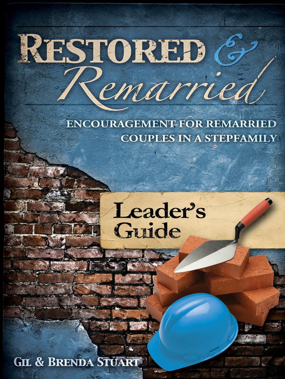 Gil Stuart, Brenda Stuart Restored and Remarried Leader.s Guide цена
