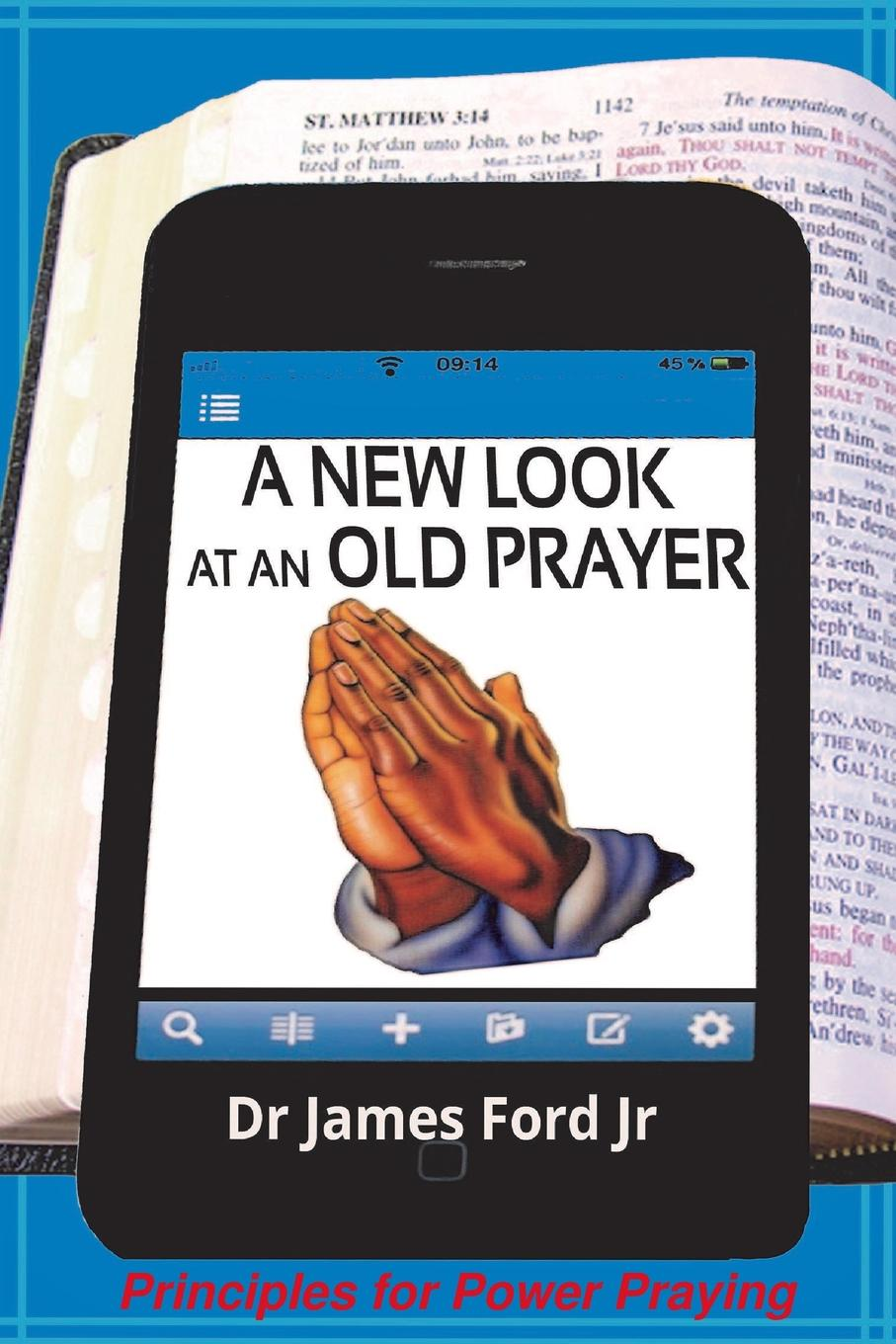 DR. JAMES FORD JR A NEW LOOK AT AN OLD PRAYER