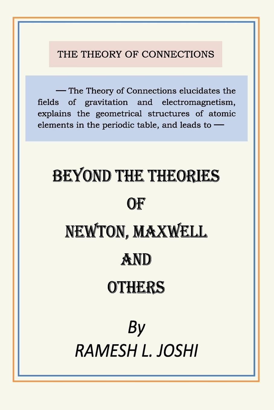 цены Ph.D. P.E. Ramesh L. Joshi Beyond The Theories of Newton, Maxwell and others