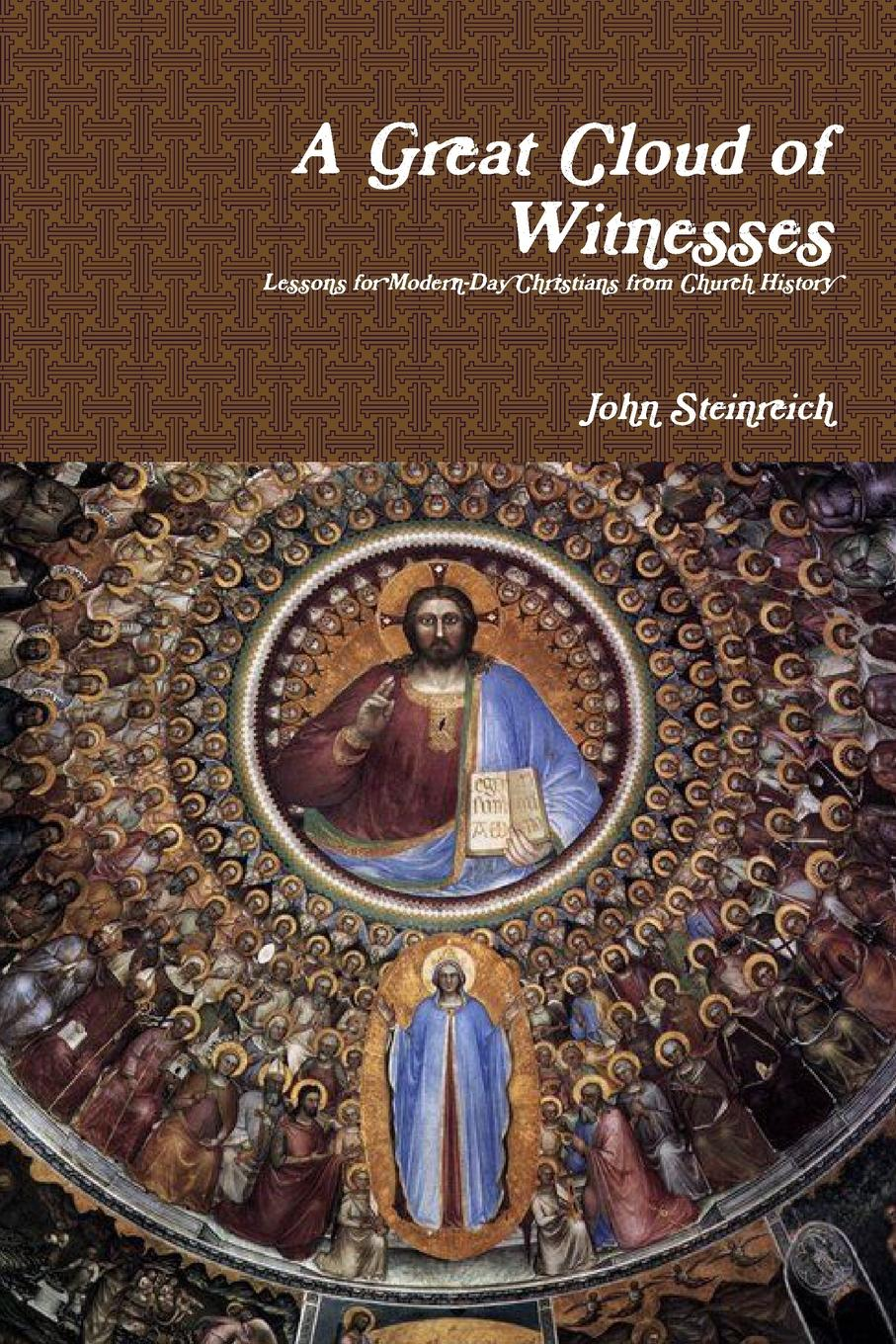 John Steinreich A Great Cloud of Witnesses