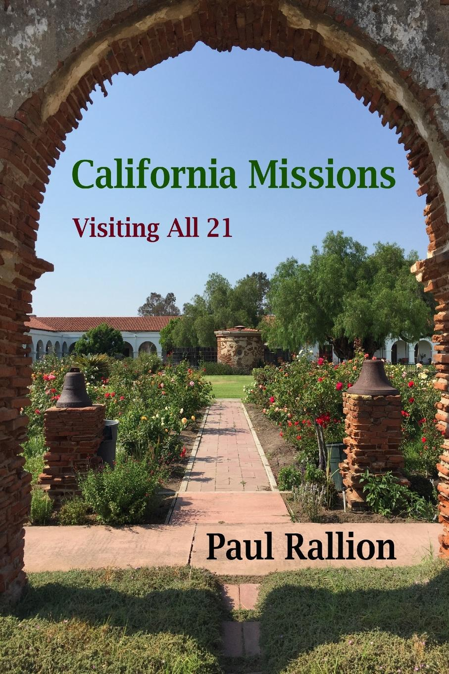 Paul Rallion California Missions, Visiting All 21