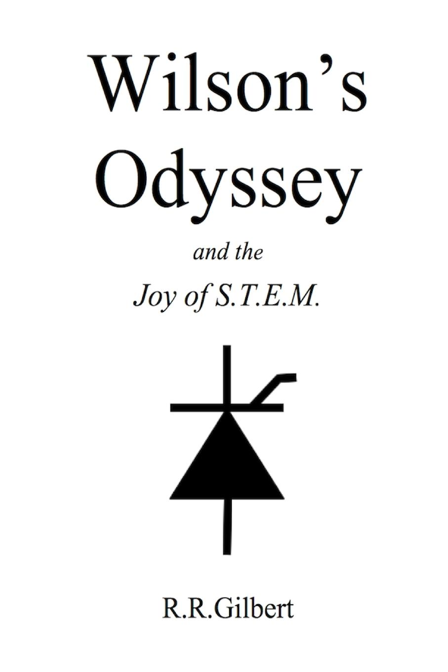 R.R. Gilbert Wilson.s Odyssey and the Joy of S.T.E.M. the odyssey of the aor