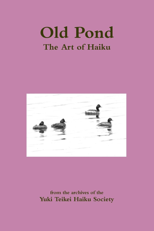 Clysta Seney Old Pond. The Art of Haiku helen williams paul and virginia