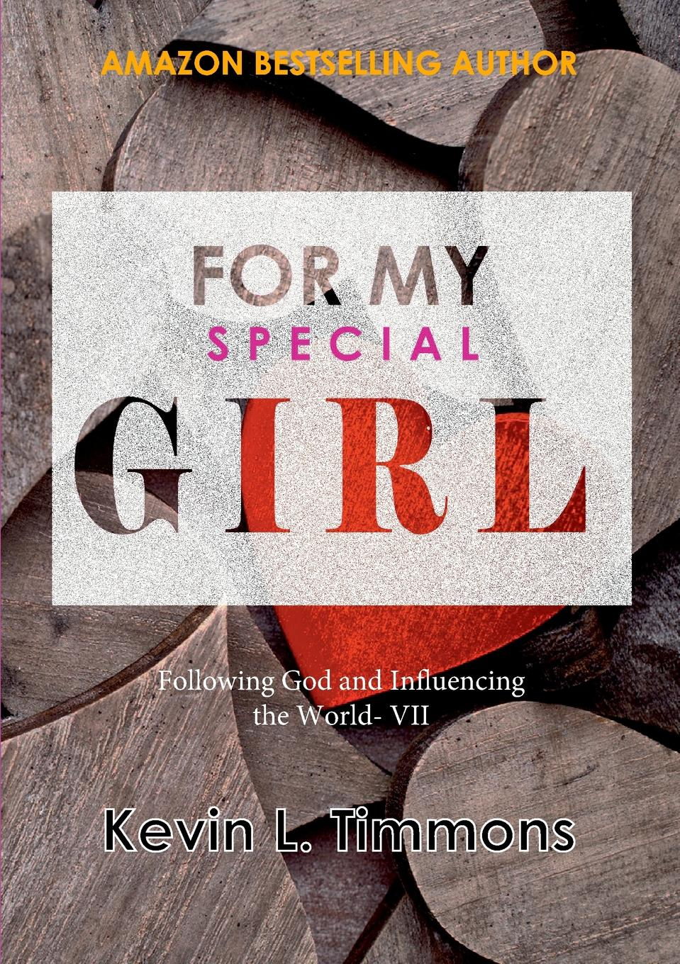 Kevin L. Timmons For My Special Girl Following God and Influencing the World- VII michael roberto a unlocking creativity how to solve any problem and make the best decisions by shifting creative mindsets