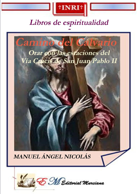 MANUEL ANGEL NICOLAS Camino del Calvario carles brunet una ilusi n con carles