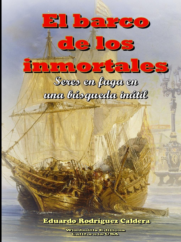 Eduardo Rodríguez Caldera El barco de los inmortales el barco costa torelo cendra 2 5x20