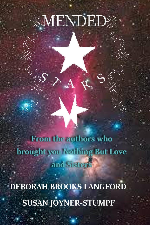Deborah Brooks Langford Susan Joyner-Stumpf MENDED STARS