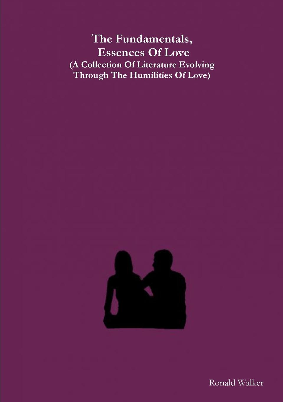 Ronald Walker The Fundamentals Essences Of Love s promislow david fundamentals of actuarial mathematics