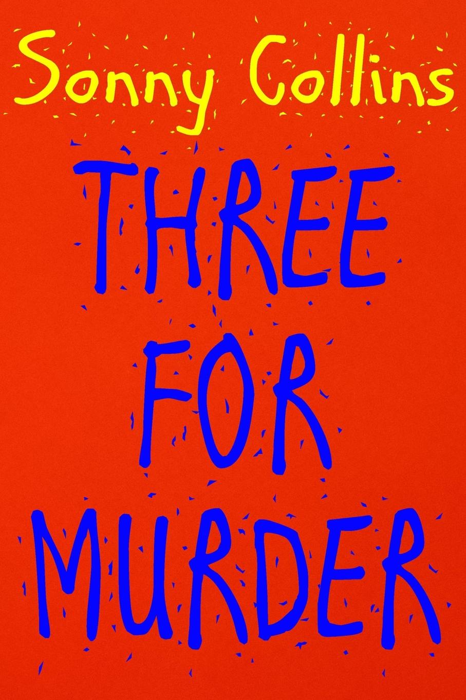 Фото - Sonny Collins Three For Murder a murder is announced