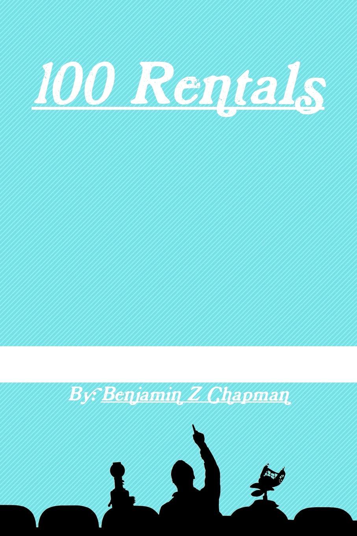 Benjamin Chapman 100 Rentals 100 a free