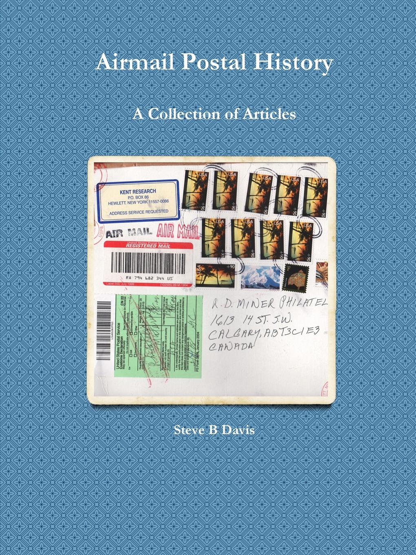 Steve B Davis Airmail Postal History. A Collection of Articles a collection of astronomy articles by frank schlesinger