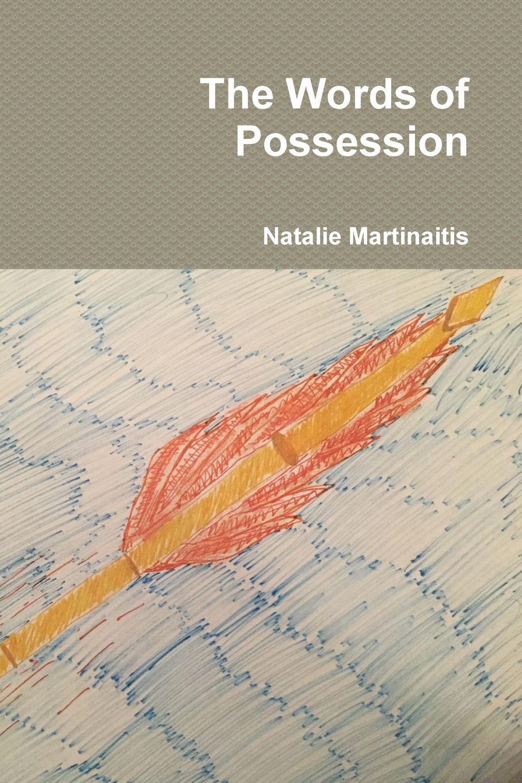 Natalie Martinaitis The Words of Possession