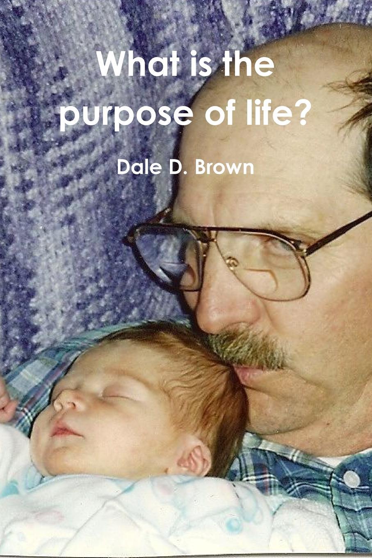 цены на Dale D. Brown What is the purpose of life.  в интернет-магазинах