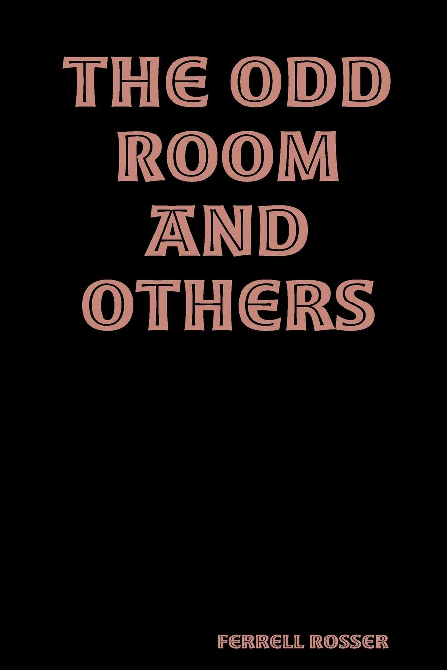 Ferrell Rosser The Odd Room and Others gothic art vampires witches demons dragons werewolves