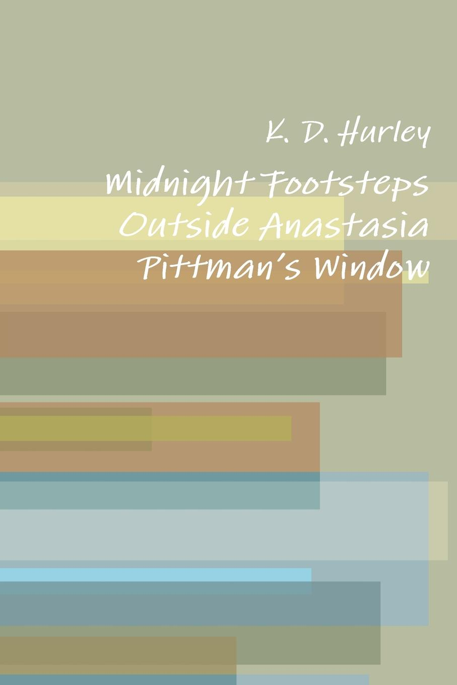 K. D. Hurley Midnight Footsteps Outside Anastasia Pittman.s Window pratchett terry i shall wear midnight