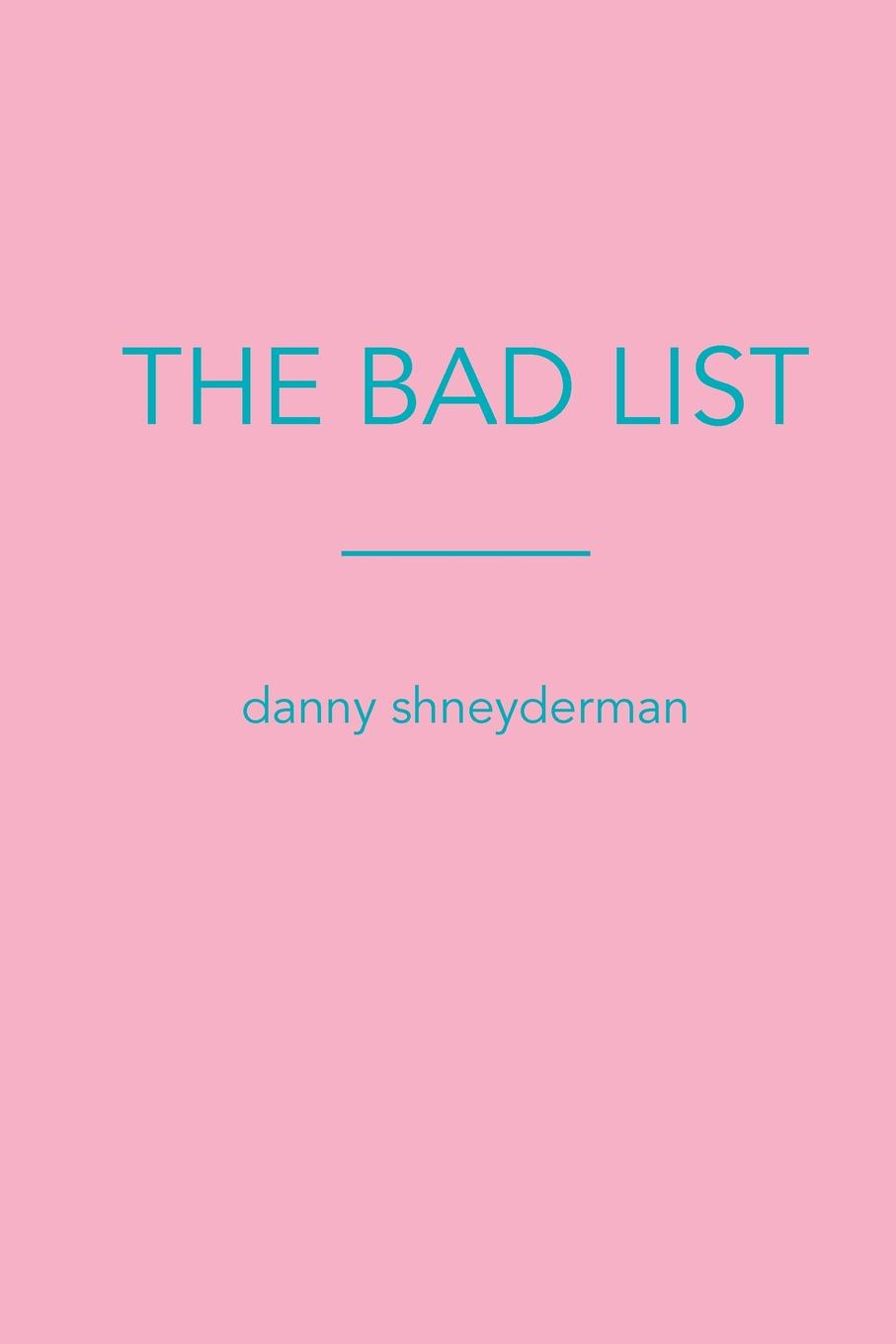 Danny Shneyderman THE BAD LIST danny gardner a negro and an ofay