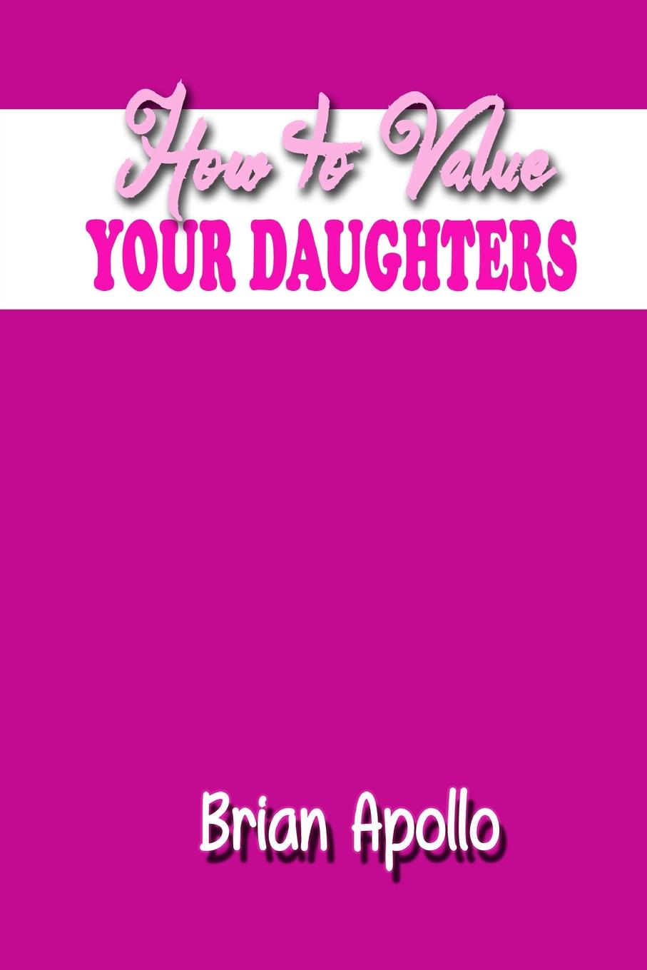 Brian Apollo How to Value Your Daughters gay ayers unlocking the words a book of quotes