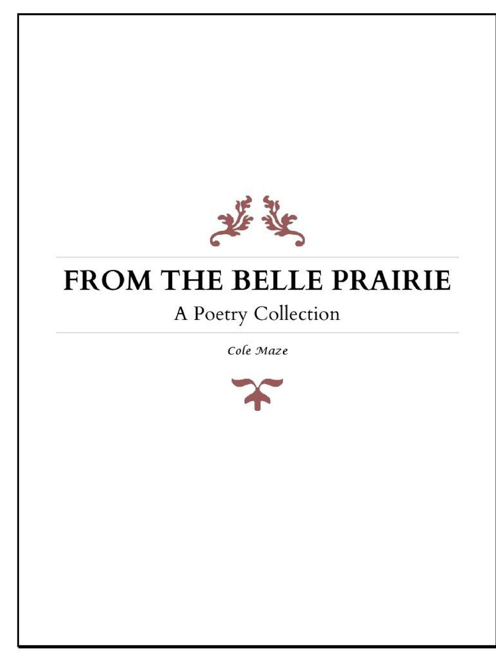 Cole Maze FROM THE BELLE PRAIRIE. A Poetry Collection r47 belle page 8