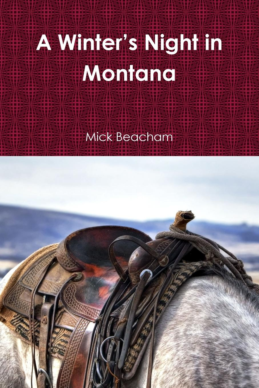 Mick Beacham A Winter.s Night in Montana tyrell johnson the wolves of winter