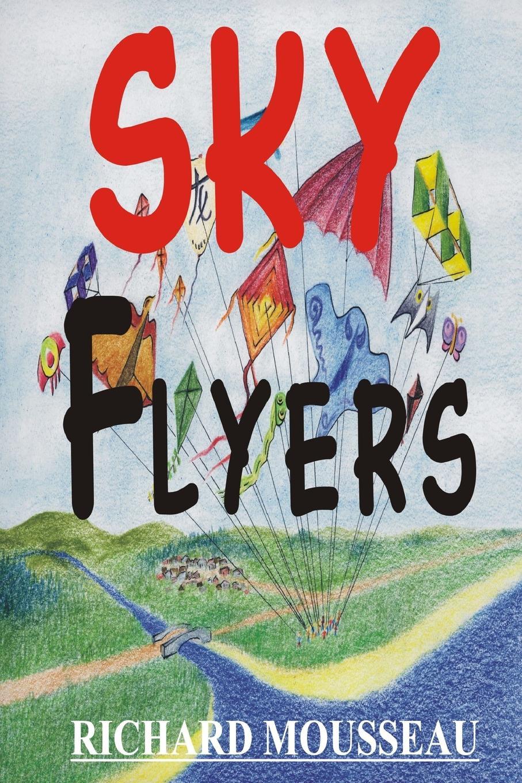 Richard Mousseau Sky Flyers richard mousseau sky flyers