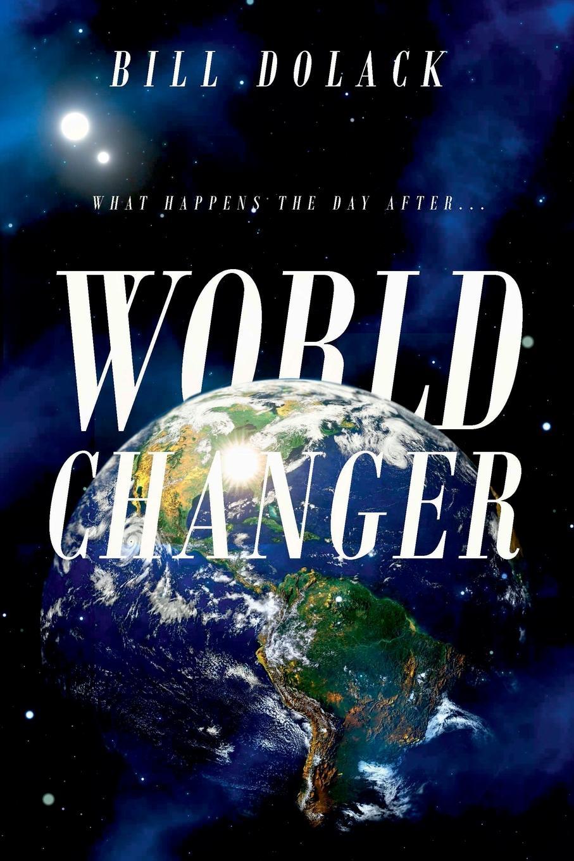 Bill Dolack World Changer