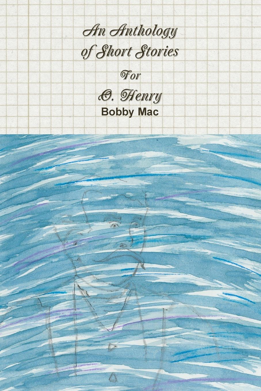 Bobby Mac An Anthology of Short Stories For O. Henry texas girl