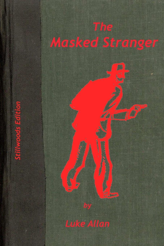 Luke Allan The Masked Stranger the face of a stranger