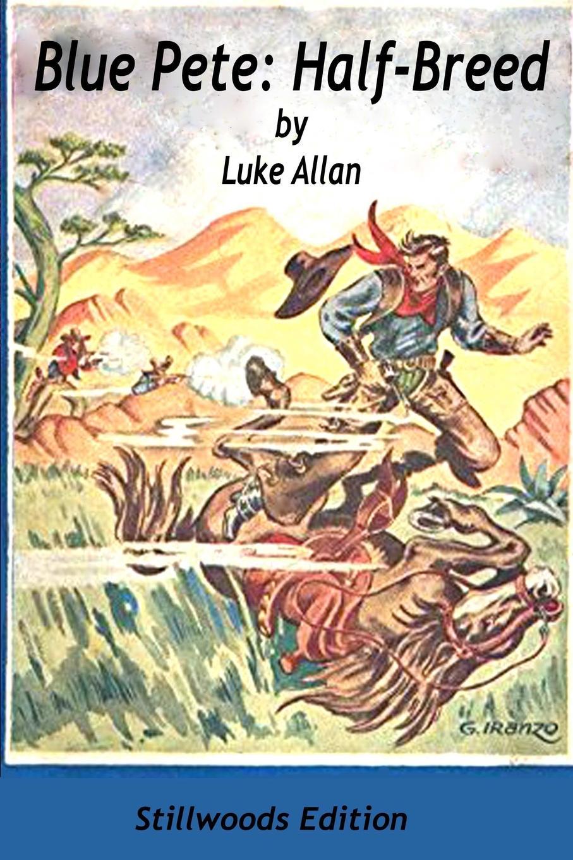 Luke Allan Blue Pete. Half Breed pete alcock the student s companion to social policy