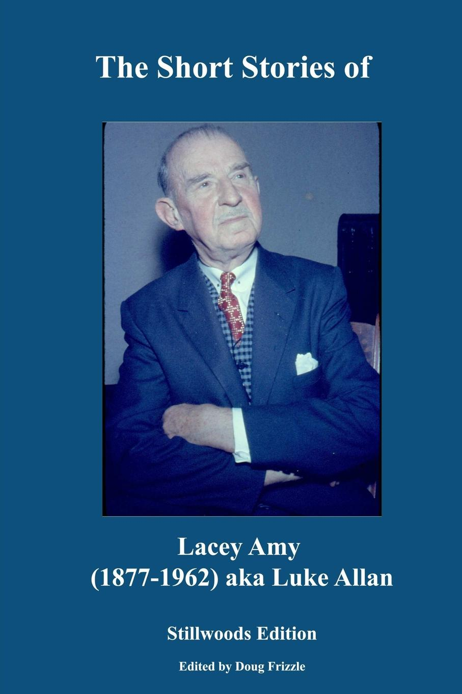 Lacey Amy The Short Stories of Lacey Amy недорого
