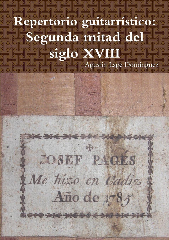 купить Agustín Lage Domínguez Repertorio guitarristico. Segunda mitad del siglo XVIII по цене 6527 рублей