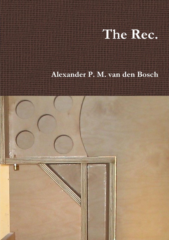 Alexander P. M. van den Bosch The Rec. недорго, оригинальная цена