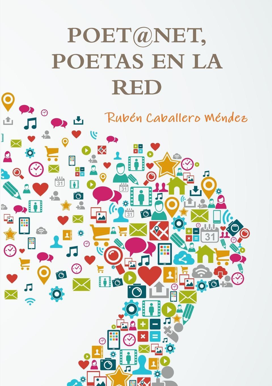 Rubén Caballero Méndez POET.NET, POETAS EN LA RED