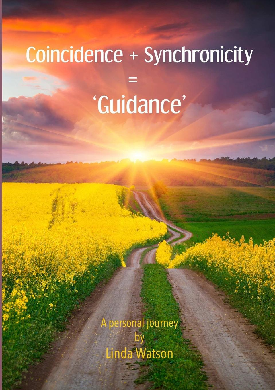 Linda Watson Coincidence . Synchronicity . .Guidance.. A Personal Journey цена и фото
