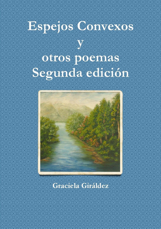 Graciela Giráldez Espejos Convexos y otros poemas - Segunda edicion stephen goldin fantasmas chicas y otros espectros