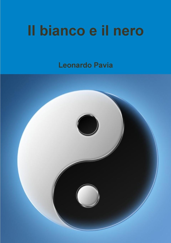 Leonardo Pavia Il bianco e il nero le parche edizioni nero su bianco