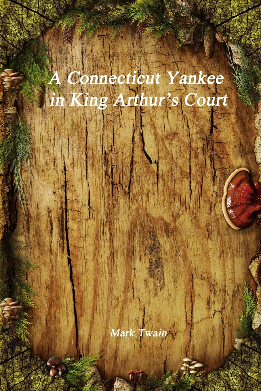Mark Twain A Connecticut Yankee in King Arthur.s Court michael roberto a unlocking creativity how to solve any problem and make the best decisions by shifting creative mindsets