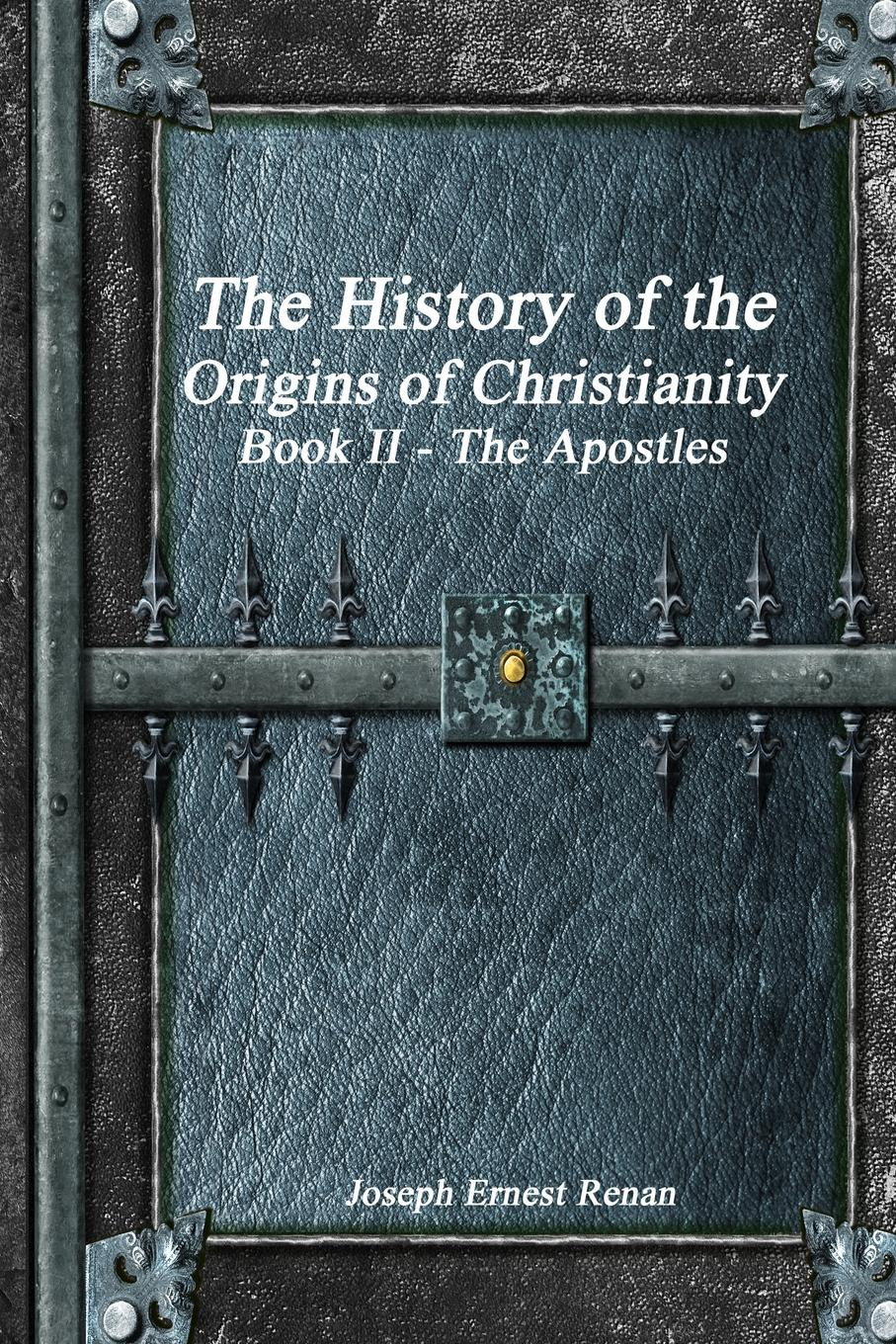 Jospeh Ernest Renan The History of the Origins of Christianity Book II The Apostles r sugirtharajah s exploring postcolonial biblical criticism history method practice