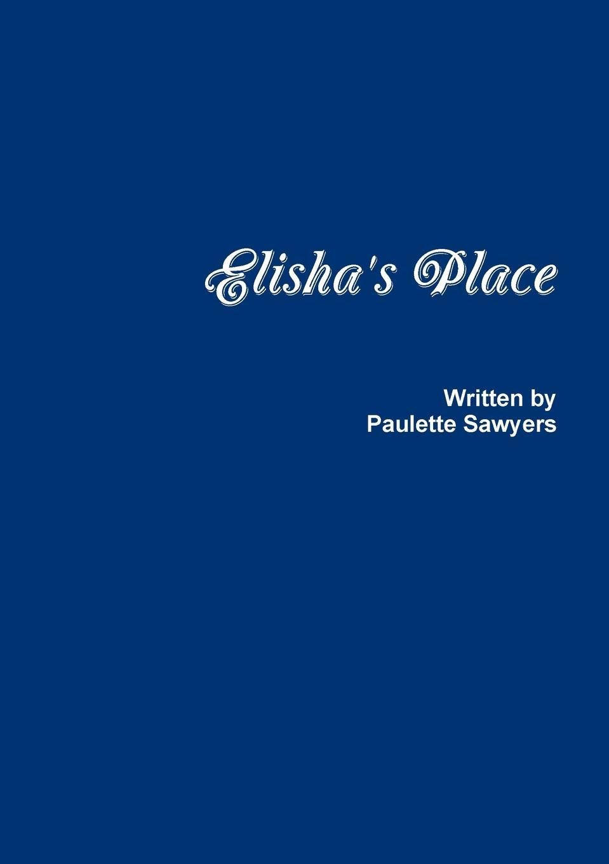 Paulette Sawyers Elisha.s Place forum