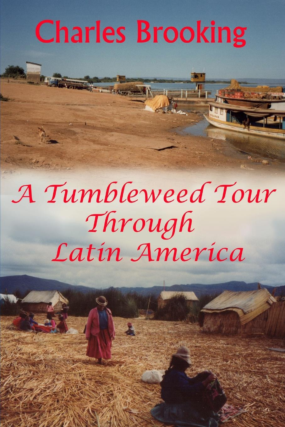 charles brooking A tumbleweed tour through Latin America