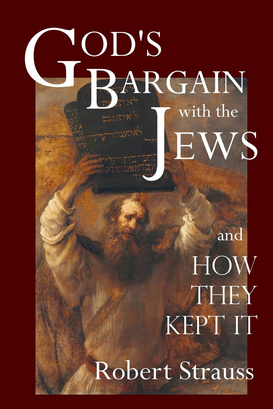 Robert Strauss God.s Bargain With The Jews bakunin mikhail aleksandrovich god and the state