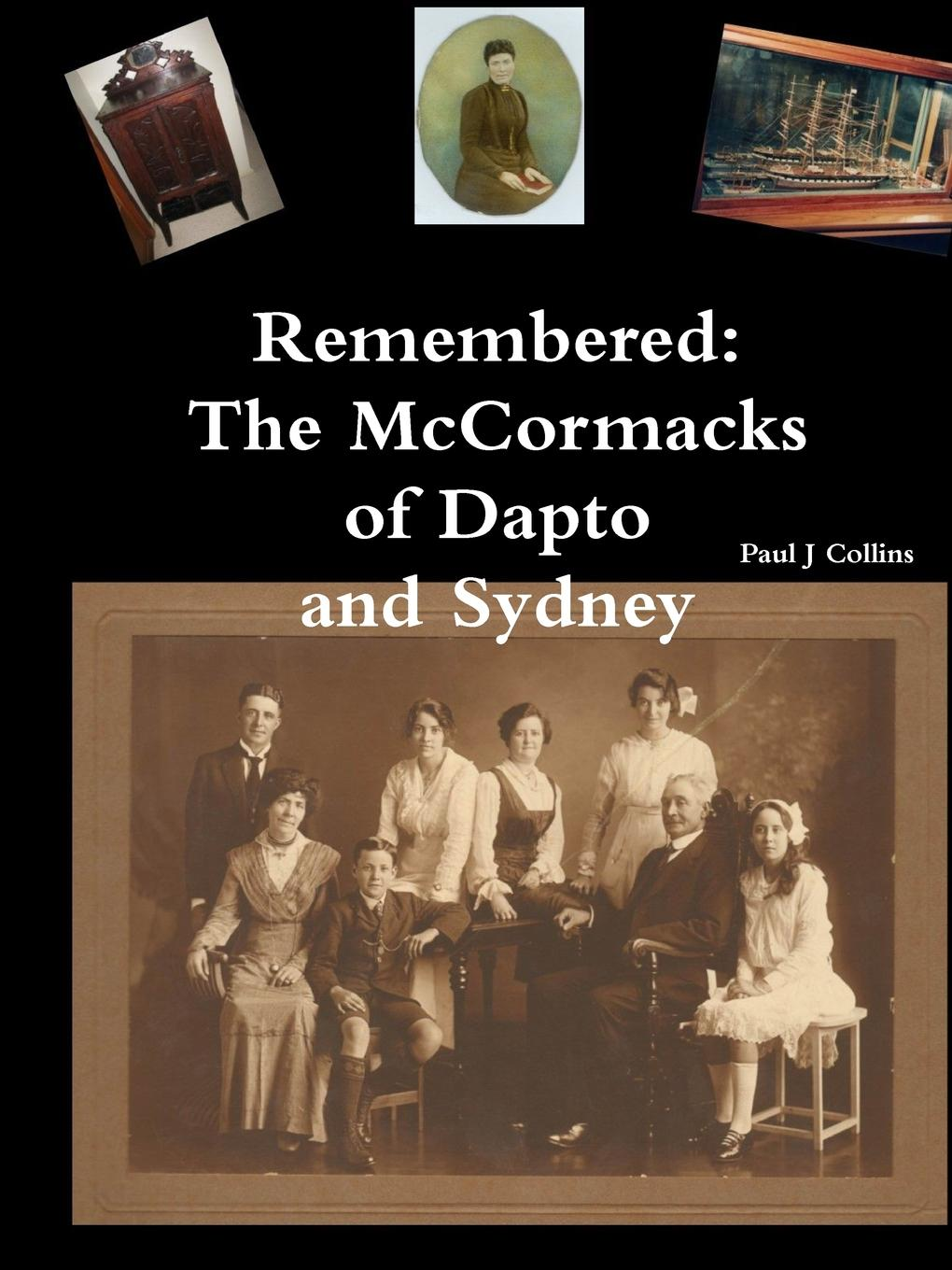 Paul J Collins Remembered. The McCormacks of Dapto and Sydney