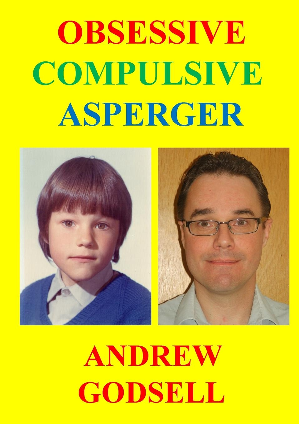 Andrew Godsell Obsessive Compulsive Asperger richard bromfield doing therapy with children and adolescents with asperger syndrome