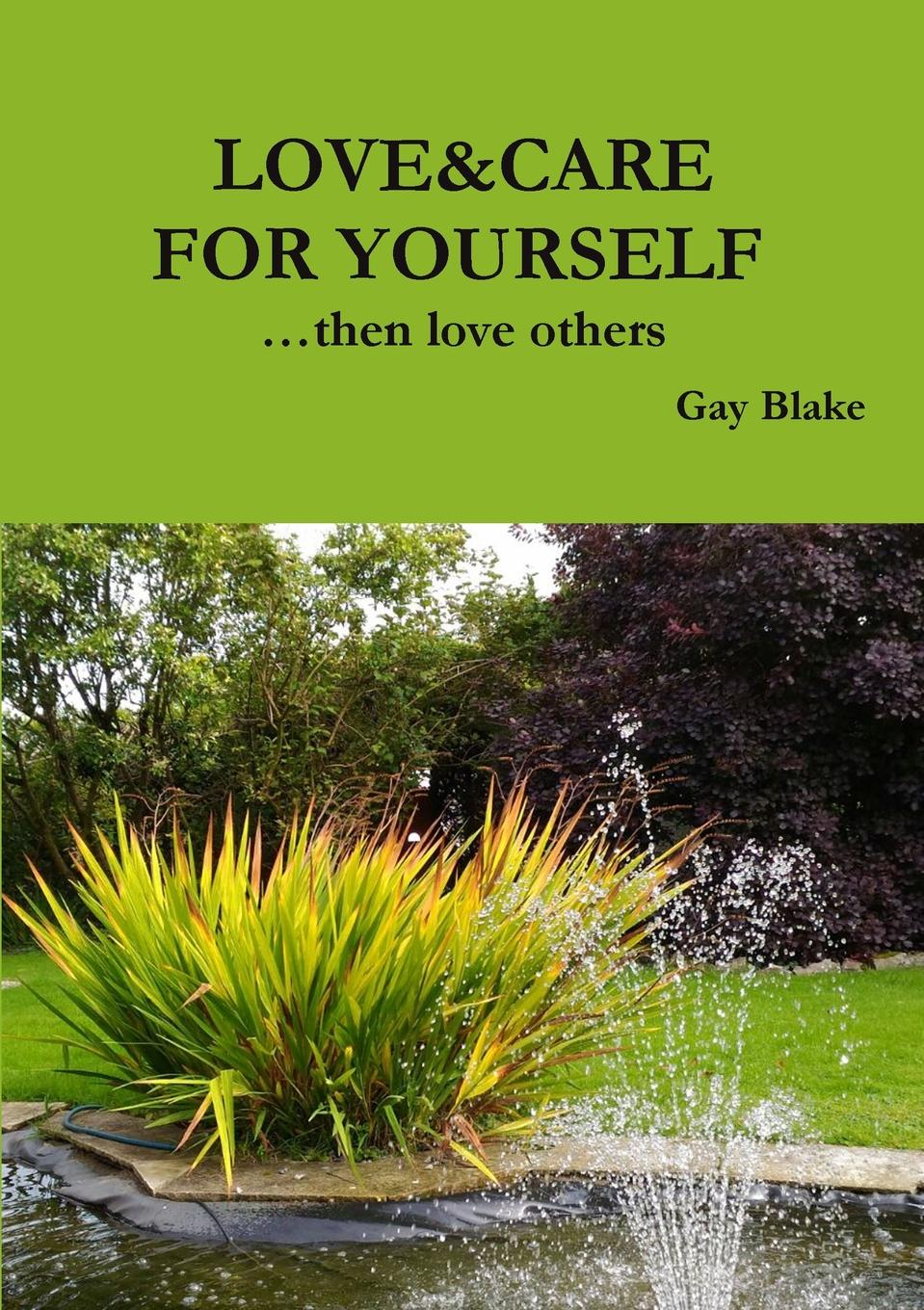Gay Blake LOVE.CARE FOR YOURSELF ...then love others taking care of mama