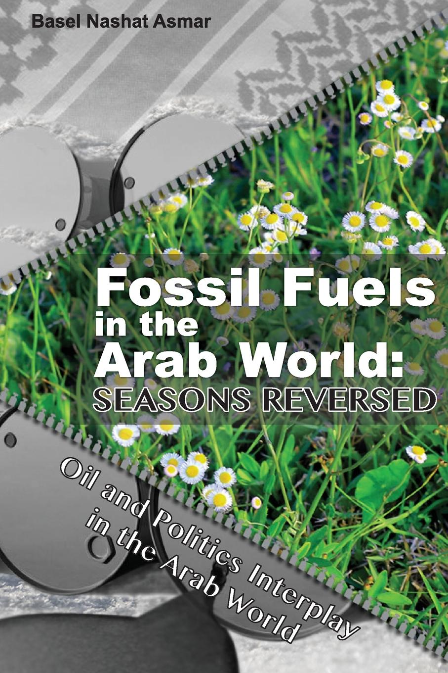 Basel Asmar Fossil Fuels in the Arab World. Seasons Reversed vijay mahajan the arab world unbound tapping into the power of 350 million consumers