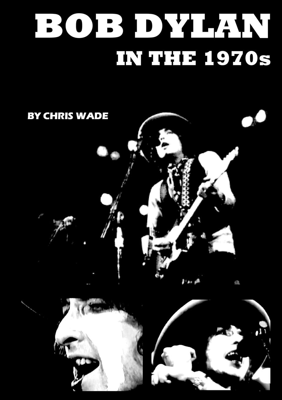 chris wade Bob Dylan in the 1970s wade mary hazelton blanchard our little cuban cousin