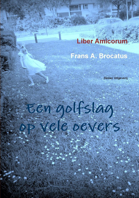 Liber Amicorum Frans A. Brocatus Een golfslag op vele oevers collembola frans janssens